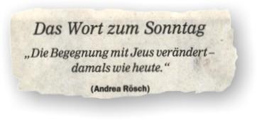 """Das Wort zum Sonntag: """"Die Begegnung mit Jeus verändert – damals wie heute."""" (Andrea Rösch)"""