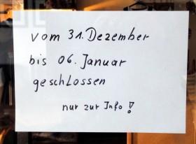 vom 31. Dezember bis 06. Januar geschlossen - nur zur Info