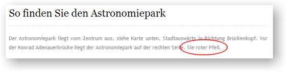 Der Astronomiepark liegt vom Zentrum aus, siehe Karte unten, Stadtauswärts in Richtung Brückenkopf. Vor der Konrad Adenauerbrücke liegt der Astronomiepark auf der rechten Seite. Sie roter Pfeil.