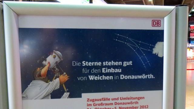 """Plakat der Bahn: """"Die Sterne stehen gut für den Einbau von Weichen in Donauwörth"""""""