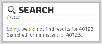 Search - Sorry, we did not find results for 40123. Searched for air instead of 40123.