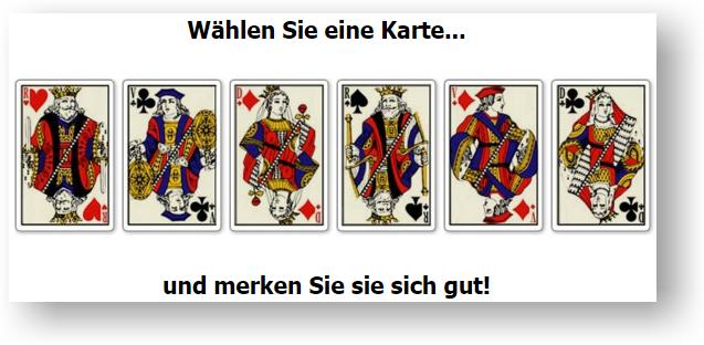 Wählen Sie eine von 5 Karten: Herz-König, Kreuz-Bube, Karo-Dame, Pik-König, Karo-Bube, Kreuz-Dame